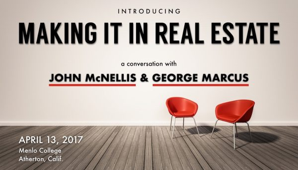 Making It in Real Estate – A Conversation with John McNellis & George Marcus