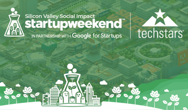 Techstars Startup Weekend Silicon Valley Social Impact